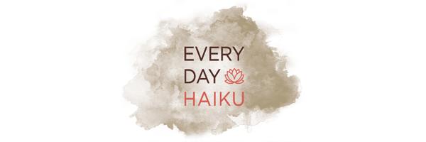 Every Day Haiku